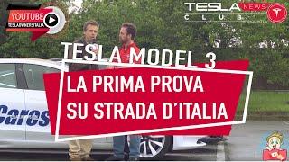 TESLA MODEL 3, LA PRIMA PROVA SU STRADA ITALIANA