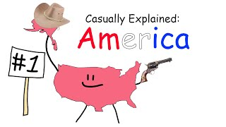 Casually Explained: America