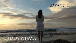 SAYANG 2 cipt. anton obama   (cover) by  LADDY WIJAYA