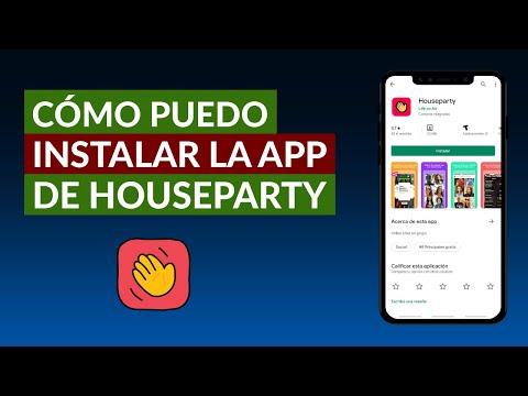 Cómo Puedo Instalar la Aplicación de HouseParty Fácilmente