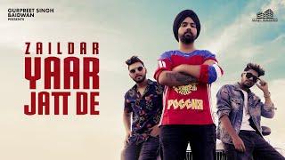 09 Yaar Jatt De   Zaildar   Gamechangerz   Baidwan Film   Music Builderzz   Latest Song 2019