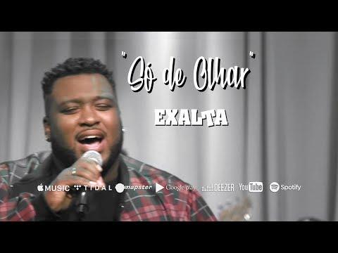 """""""Só de Olhar"""" - EXALTA Single Abril 2019"""