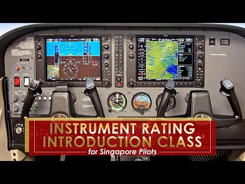 INSTRUMENT RATING INTRODUCTION CLASS for SINGAPORE PILOTS