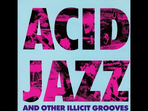 ACID JAZZ And Other Illicit Grooves  ( Full Album )