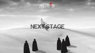 JELLYFISH - Next Stage (Video Lyrics)