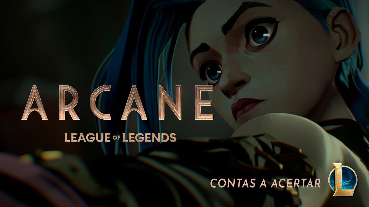 League of Legends: Arcane – Série Animada   Contas a Acertar