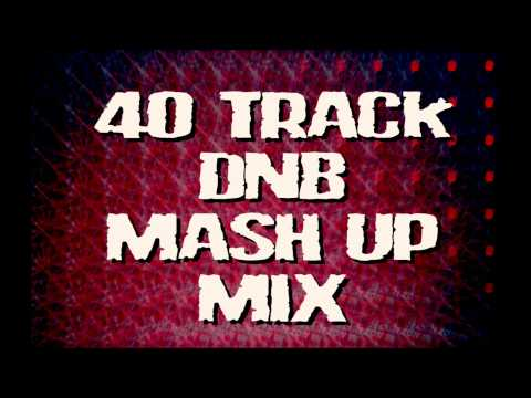 40 Track DNB Mash Up Mix 2015