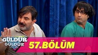 Güldür Güldür Show 57.Bölüm (Tek Parça Full HD)