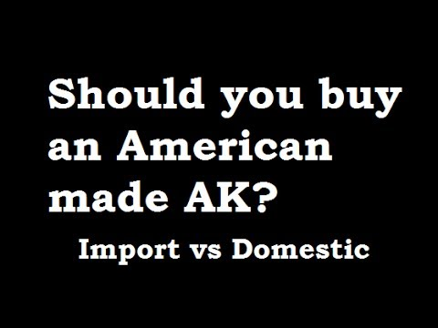Foreign Import Or American Made AK - Which To Buy?