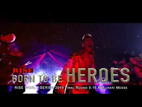 RISE BORN TO BE HEROES #5 - WORLD SERIES 2019 -58kg Tournament Final Round on Sep 16 in MAKUHARI