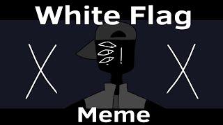 White Flag [Meme] [Roblox Animation Meme]