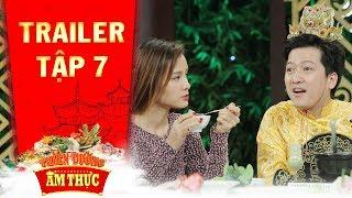 Thiên đường ẩm thực 3| Trailer tập 7: Trường Giang cạn lời với loạt phát ngôn của Phương Trinh Jolie