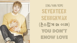 Eng Han Rom Seventeen Seungkwan You Don 39 t Know Love.mp3