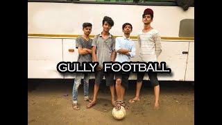 GULLY football | funny video by | INDIAN VINES