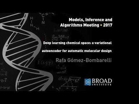 MIA: Rafa Gómez-Bombarelli, Deep learning chemical space