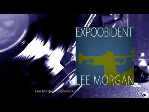 Lee Morgan - Expoobident (Full Album)