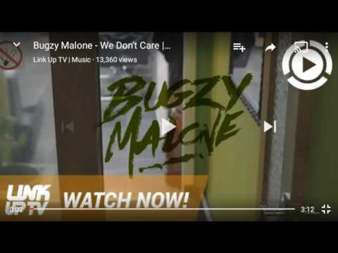 Bugzy Malone we don't care