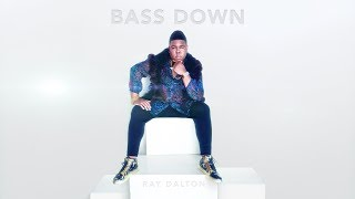 Ray Dalton - Bass Down (Official Audio) YouTube Videos