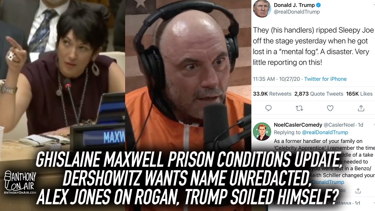Ghislaine Maxwell Prison Conditions Update, Dershowitz Wants Name Unredacted, Alex Jones on Rogan