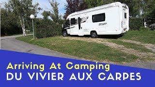 Arriving At Camping Du Vivier Aux Carpes | Euro Trip 2018 Pt6