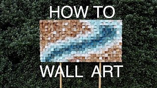 How to: Wood Wall Art