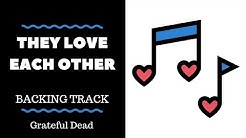 They Love Each Other - Backing Track - Grateful Dead
