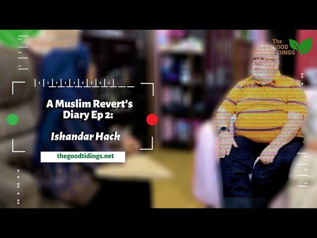 {TheGoodTidings}  A Muslim Revert's Diary Ep 2: Iskandar Hack
