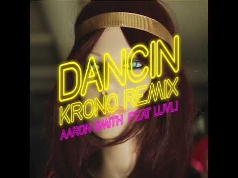 Dancin' (Krono Remix) - Aaron Smith (Feat. Luvli) Radio Edit