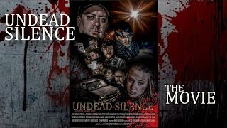 The BEST Zombie Fan Film Ever!!! Zero Budget AND still Awesome!!! - Undead Silence Movie