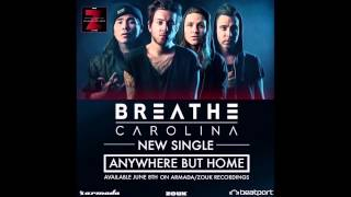 Anywhere but Home (Preview) - Breathe Carolina & APEK