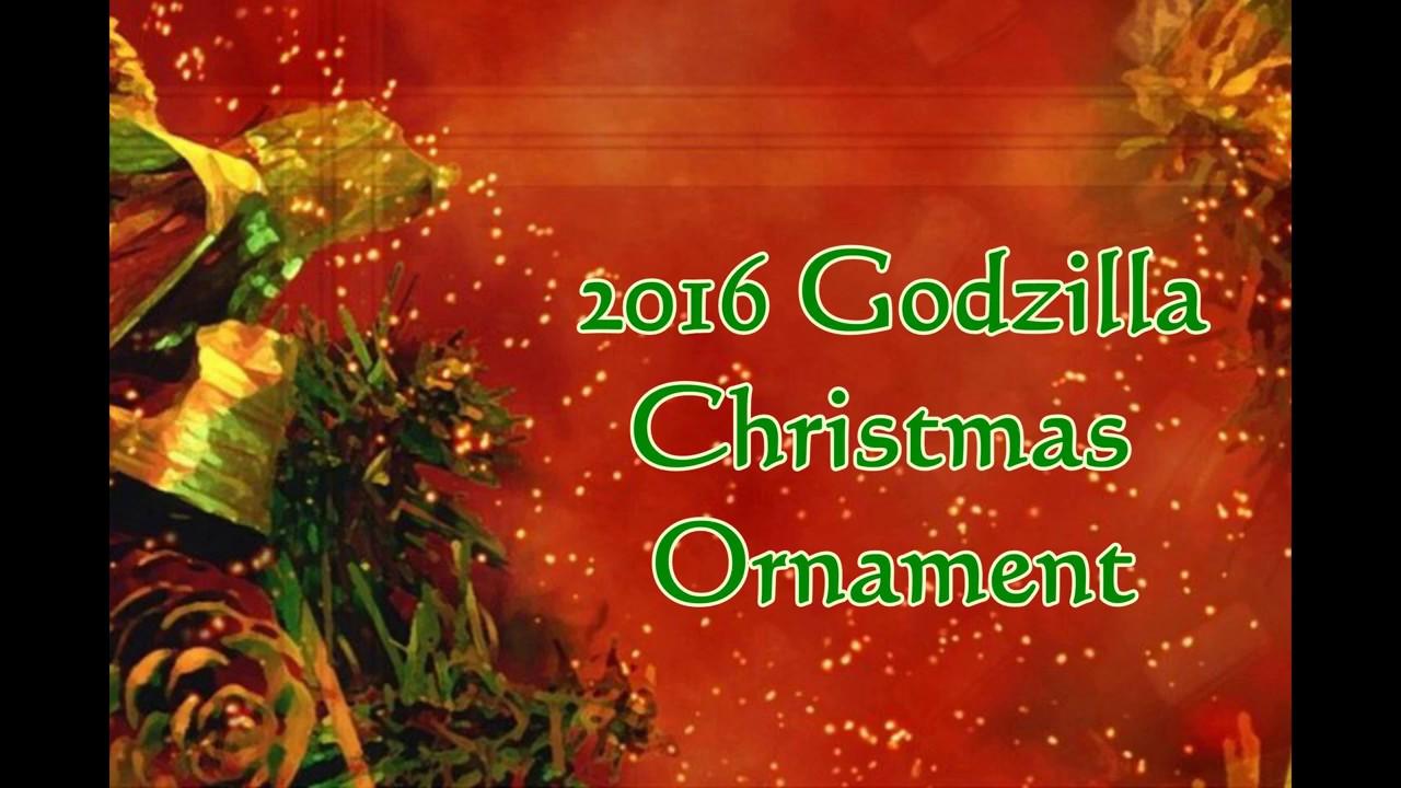 2016 Godzilla Christmas Ornament - YouTube