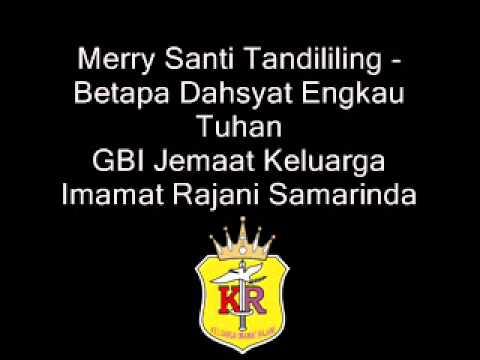 Merry Santi Tandililing - Betapa Dahsyat Engkau Tuhan