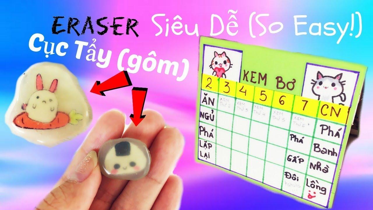Cách Làm Cục Tẩy (Gôm) Siêu Dễ – Easy Eraser DIY – Thời Khoá Biểu