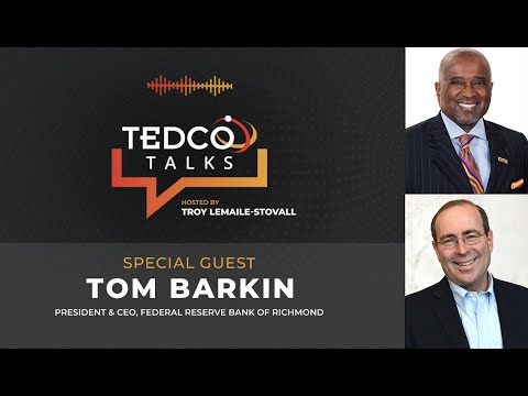 TEDCO Talks: Troy LeMaile-Stovall with Tom Barkin, President & CEO, Federal Reserve Bank of Richmond