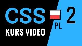 Kurs CSS odc. 2: Stylizacja szablonu strony. Właściwości CSS w akcji