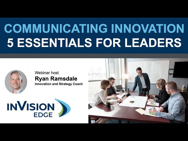 Communicating Innovation - 5 Essentials for Leaders | Webinar | inVision Edge