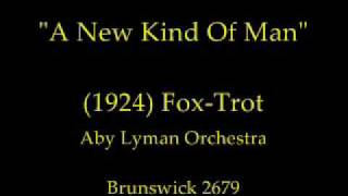 A New Kind Of Man (1924) Fox-Trot Abe Lyman Orchestra
