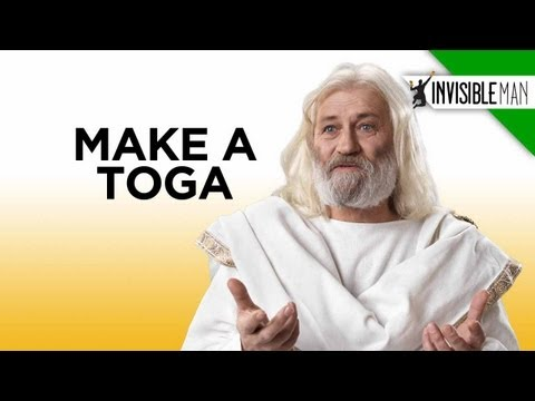 How to Make a Toga - Invisible Man Presents
