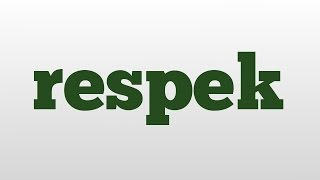 respek meaning and pronunciation