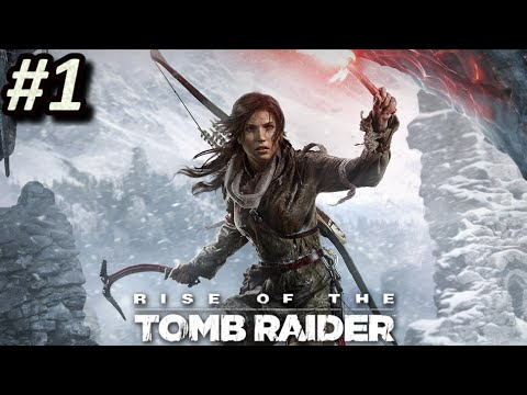 RISE OF THE TOMB RAIDER - Episodio 1: Ascensión || Gameplay en Español
