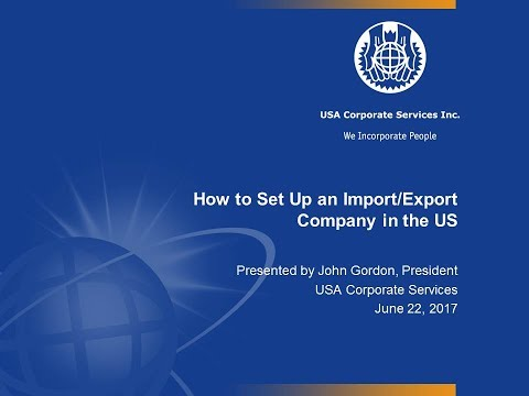 Webinar Recording: How to set up an Import Export company in the US