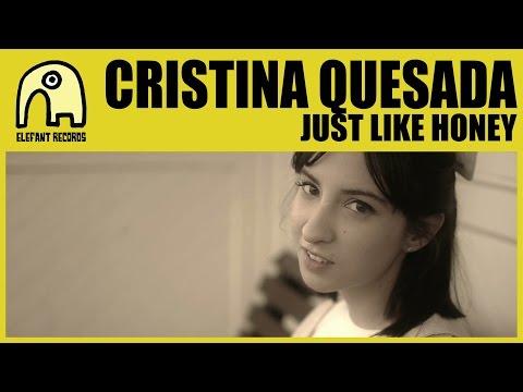 CRISTINA QUESADA - Just Like Honey [Official]