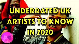 UNDERRATED UK ARTISTS TO KNOW IN 2020!