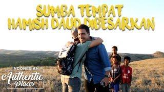 Sumba, Tempat Indah Dimana Hamish Daud Dibesarkan - Indonesian Authentic Places (30/9)