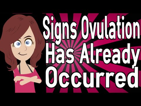 Signs Ovulation Has Already Occurred