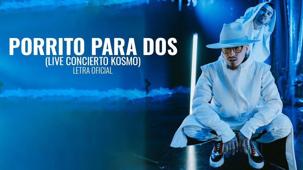 Porrito Para Dos Live Concierto Kosmo - Nanpa Básico (LETRA)