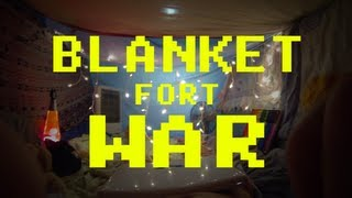 The Blanket Fort War!