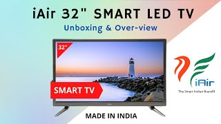 """iAir 32"""" SMART LED TV Unboxing & Over-view. Made in India!"""