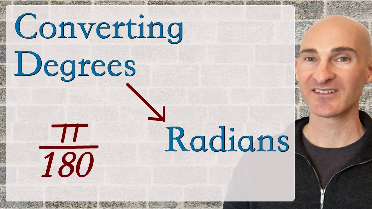 Converting Degrees to Radians
