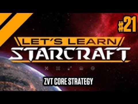 Let's Learn StarCraft #21 - ZvT Core Strategy